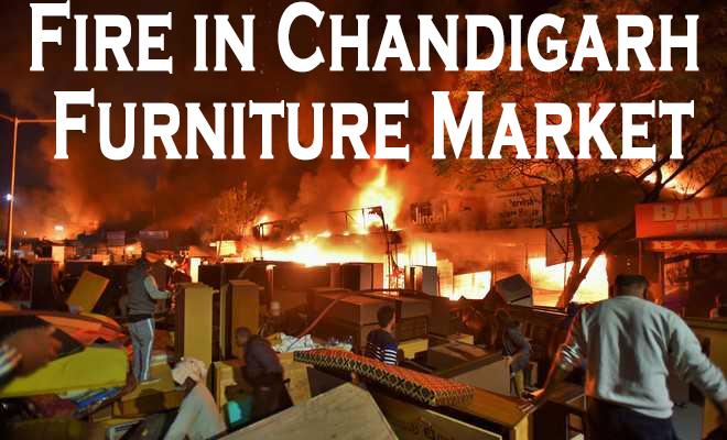 Fire at Chandigarh Furniture Market
