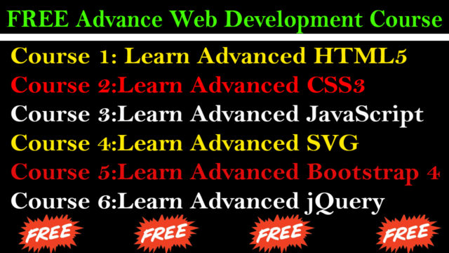 Learn Advanced HTML5, CSS3, JavaScript,SVG Bootstarp & jQuery Free Courses with Certificate