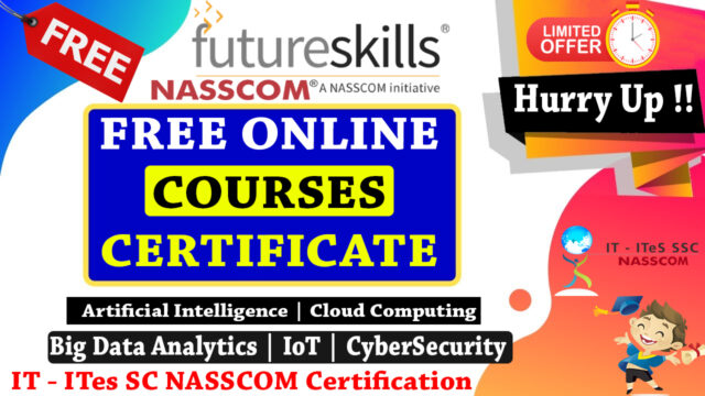 IT - ITes SSC NASSCOM Certified Free Online Courses and Certifications