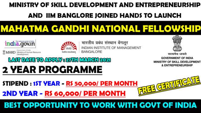 Mahatma Gandhi National Fellowship Program by Ministry of Skill Development and IIM Banglore | Free Govt Certificate | Stipend Upto Rs 60,000/-