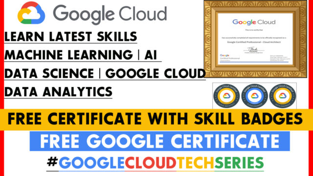 Google cloud tech series , google cloud free certificate