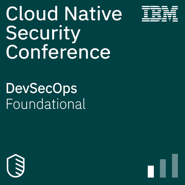 Cloud-Native Security Conference - DevSecOps Cognitive Class Exam Answers